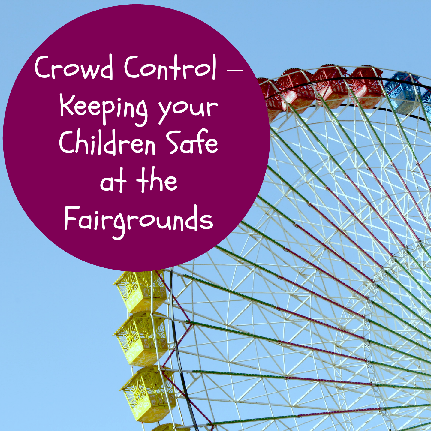 Crowd Control – Keeping your Children Safe at the Fairgrounds